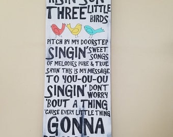 Three Little Birds Bob Marley lyrics don't worry 'bout a thing 'cause every little thing gonna be alright wood wall hanging -White