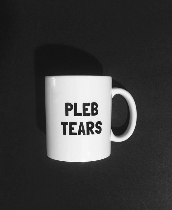 Funny Meme Coffee Mugs : Pleb tears mug meme coffee joke
