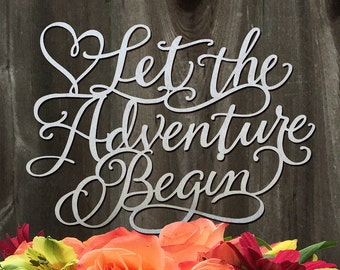 Let the Adventure Begin Cake Topper, Wedding Decor, Wedding Reception, Wood Cake Topper