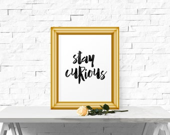 Stay Curious, Inspirational Poster, Quote Art, Watercolor, Print For Wall, Printable Wall Art, Typography Poster, Life Quote, Motivational