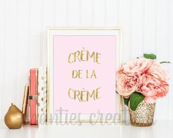 Creme de la Creme Printable Gold Foil Wall Art. French Sayings Printable. French Wall Art.