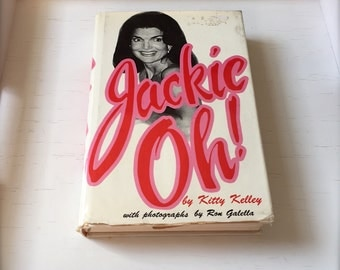Jackie Oh! by Kitty Kelley, 1978 Hard Cover Edition, Biography Book with Photos of Jackie Onasis Kennedy