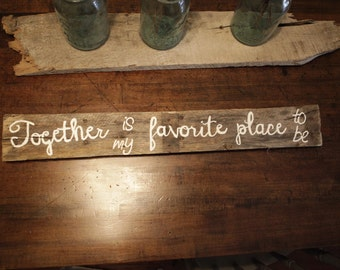 Distressed Together Is my favorite place to be sign
