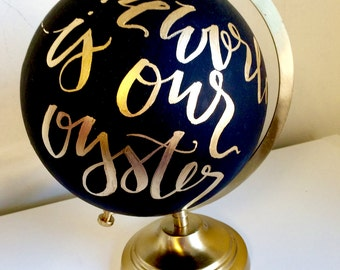 Custom quote globe- hand painted globe, quote on globe, painted globe, hand lettered globe, gold globe, black and gold globe, wedding decor
