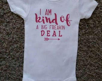 Baby Shower gift baby bodysuit I am kind of a big freakin' deal baby clothes Baby Gift Cute baby clothing