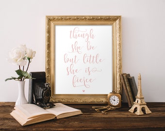 Nursery wall art, Though she be but little she is fierce, Wall Art Print, Nursery Decor, Calligraphy Quote, Pink Nursery