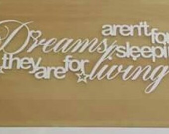 UNFRAMED Dreams Aren't For Sleeping They Are For Living Paper Cut Design | Gift | Present | Quote | Available In Different Colours