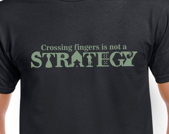 Crossing Fingers is Not a Strategy T-shirt | black tshirt for board game geeks and analog gamer | board game geek gear shirts geeky goodies