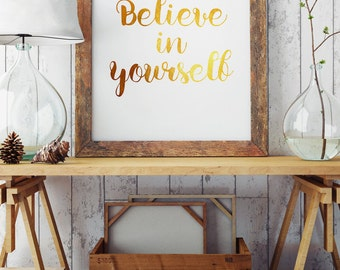 Believe in yourself - Inspirational Words - Motivational Print - Quote Art Print - Quote Poster for your Wall Decor