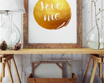 love me - Quote Print - Inspirational Words - Motivational Quote - Art Poster