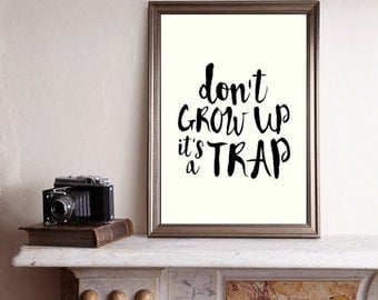 Nursery printable, affiche scandinave, don't grow up it's a trap, nursery art, black and white art, printable quote
