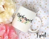 Bridesmaid Custom Name Floral Sublimation Mug, 2 Sided, Bridal Party Mug