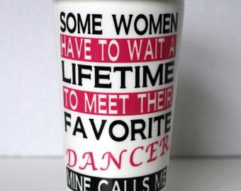 Dance Mom.Mine calls me MOM. Dancer. Favorite Dancer. Mom travel mug. Dancer travel mug.Dance recital gift.Dance gift