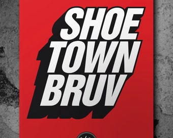 SHOE TOWN BRUV Poster