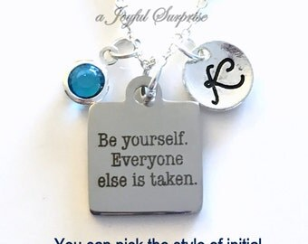 Be Yourself Everyone Else is Taken Necklace, Be Yourself Jewelry, Gift for Daughter Gift Inspirational Motivational, Birthstone Initial