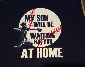 My Son Will Be Waiting at Home Shirt