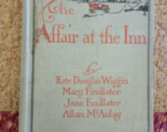 the affair at the inn 1904 - romance fiction novel book - wiggin findlater mcaulay - reading romantic vintage antique story