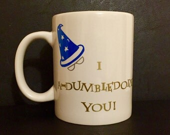 I A- Dumbledore You Coffee Mug!