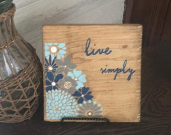 Wooden Sign, Live Simply, flowers