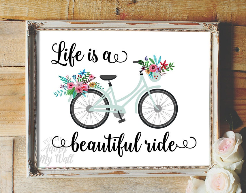 Life Is A Beautiful Ride Wall Art Inspirational Quote Home