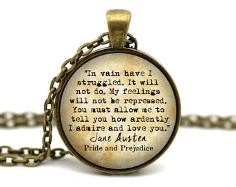 Pride and Prejudice Necklace, 'You must allow me to tell you how ardently I admire and love you' Jane Austen Jewelry, Mr Darcy Jewelry