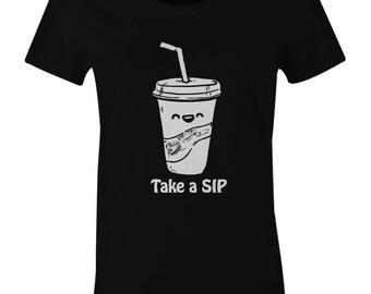 Take A Sip Shirt