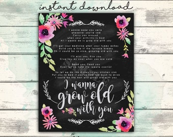 I Wanna Grow Old with You, Grow Old Together Quote, Cute Printable Chalkboard Sign for your Wedding, or Gift for Your Sweetheart