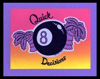 Quick Decisions