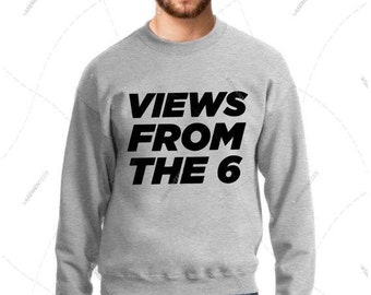 """Unisex - Premium Retail Fit """"Views From The 6"""" Choose! """"Your name or word!"""" 2016 Sweater Fleece Sweatshirt (XS,S,M, L, XL, 2XL, 3XL+)"""