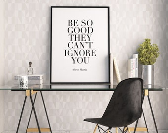 PRINTABLE Art,STEVE MARTIN,Be So Good They Can't Ignore You,Fashion Print,Fashion Illustration,Fashionista,Wall Art,Typography Art,Girls Art