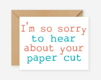Sorry to hear about your paper cut, greeting cards, funny cards, blank cards, recycled cards, cute, quirky, love, friend