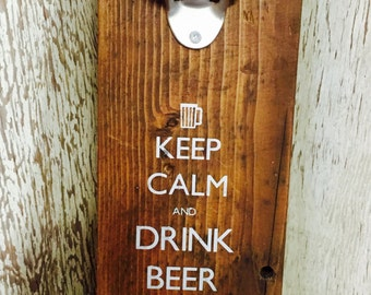 Rustic Bottle Opener Keep Calm and Drink Beer