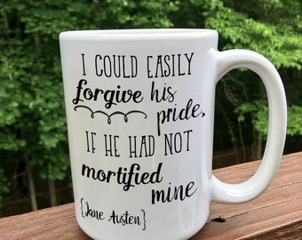Jane Austen Coffee Mug / Pride and Prejudice / Jane Austen Quote / Forgive his pride / Coffee Cup / Jane Austen Gift / Gift for her / Coffee