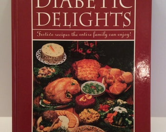 Diabetic Delights, Festive Recipes the Entire Family can Enjoy!, cookbook