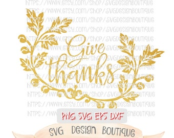 Thanksgiving Svg, Give Thanks Svg, Thanksgiving Svg File, Svg File Thanksgiving, Fall Cutting Files, dxf, Font Svg, Holiday Cutting File