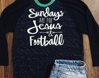 Sundays are for Jesus & Football- Raglan 3/4 tee! - soft tee- Free Shipping!!