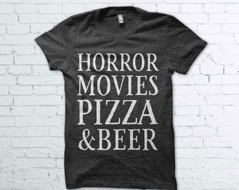 Horror Movies Pizza and Beer Shirt