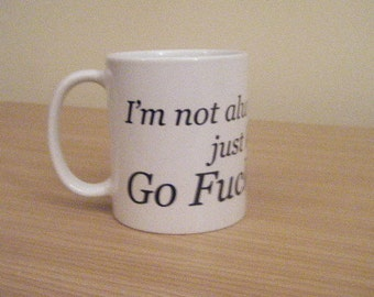 distasteful,offensive, insulting and uncensored Mug