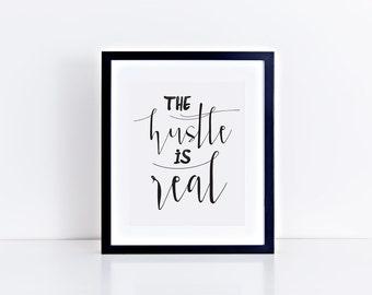 The HUSTLE is Real PRINTABLE art - digital, downloadable file