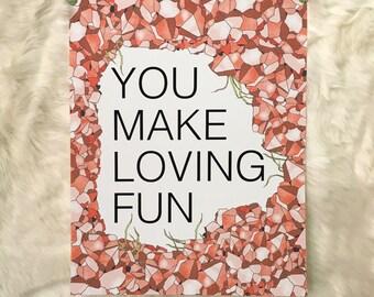 You Make Loving Fun-11 x 14 print