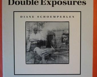 Double Exposures by Diane Schoemperlen