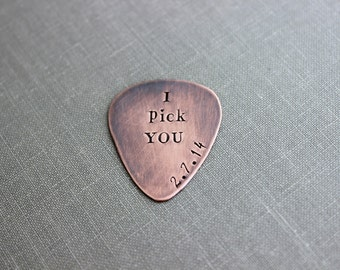 Rustic Guitar Pick, I pick YOU, Date Hand Stamped Copper Guitar Pick, Playable, Inspirational, 24 gauge, Gift for Boyfriend, Dad, Husband