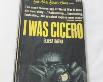 I Was Cicero by Elyesa Bazna, Dell Paperback 1964 ed.