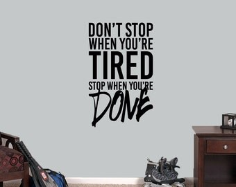 Don't Stop When You're Tired Stop When You're Done - Inspirational Quote Wall Decals