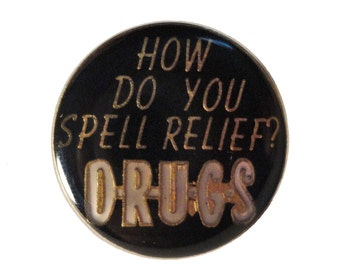 DRUGS HoW DO YOU SPeLL RELEiF? vintage enamel pin lapel beer weed pot dabs