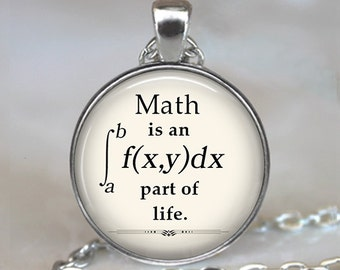 Math is an integral part of Life necklace, math pendant math teacher gift math student gift graduation gift key chain key ring key fob