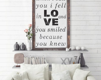 When I Saw You I Fell In Love And You Smiled Because You Knew Large Framed Sign
