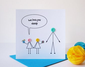 We Love You Daddy Button People Card - Fathers Day Card - Dads Birthday Cards - Birthday Cards for Him