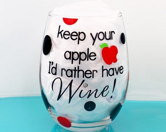 Teacher Wine Glass, Keep your apple I'd rather have Wine