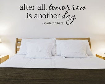 After all tomorrow is another day Wall Decal Scarlett O'hara Quote Gone With The Wind Vinyl Lettering Wall Words Decal Vinyl Wall Art